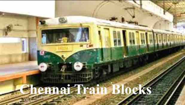Chennai Local Train Block Updates