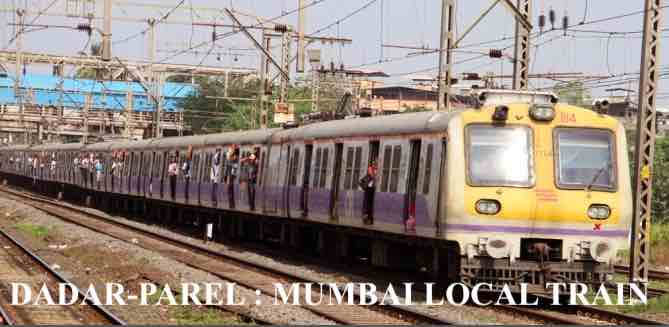 DADAR - PAREL : MUMBAI LOCAL TRAIN TIME TABEL