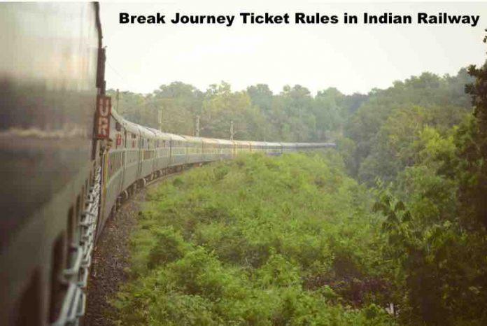 Break Journey Ticket Rules in Indian Railway